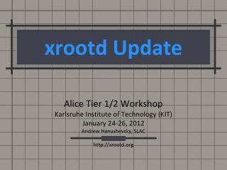 xrootd  Update