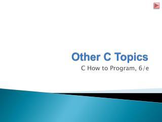 Other C Topics