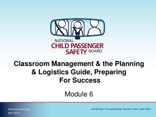 Classroom Management & the Planning & Logistics Guide, Preparing  For Success