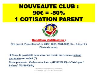 NOUVEAUTE CLUB : 90€ = -50% 1 COTISATION PARENT