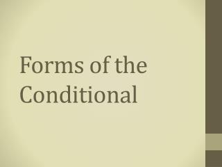 Forms of the Conditional