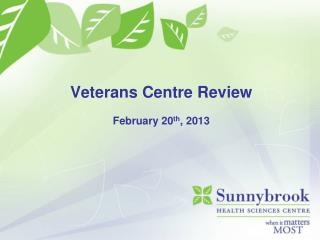 Veterans Centre Review February 20 th , 2013