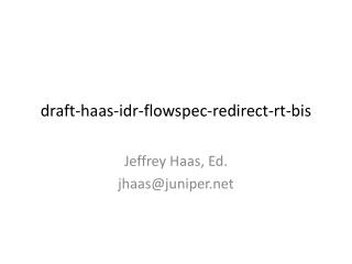 draft- haas - idr - flowspec -redirect- rt - bis