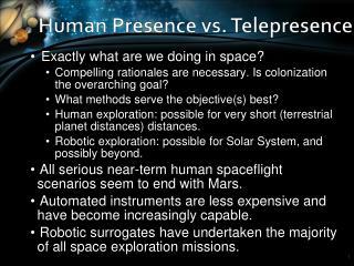 Human Presence vs.  Telepresence