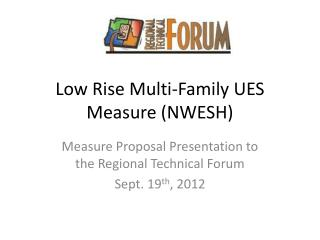 Low  Rise  Multi-Family UES  Measure ( NWESH)