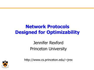 Network Protocols  Designed for Optimizability