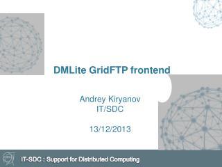 DMLite GridFTP  frontend