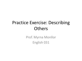 Practice Exercise: Describing Others