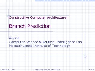 Constructive Computer  Architecture: Branch Prediction Arvind
