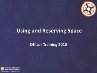 Using and Reserving Space