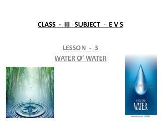 CLASS  -  III   SUBJECT  -  E V S