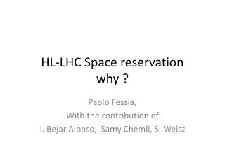 HL-LHC Space reservation why ?