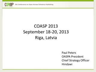COASP 2013 September 18-20, 2013 Riga, Latvia