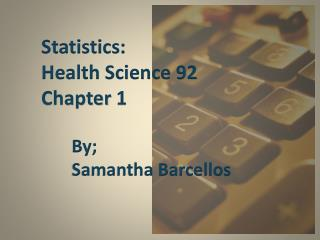 Statistics: Health Science 92 Chapter 1