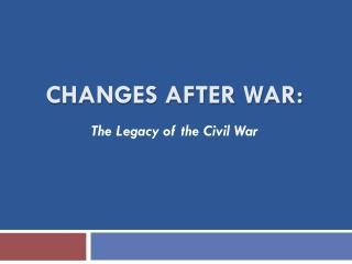 Changes After  War: