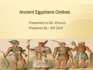 Presented to Mr. Khoury Prepared By : Afif Zarif