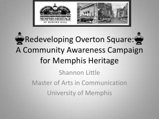 Redeveloping Overton Square: A Community Awareness Campaign for Memphis Heritage