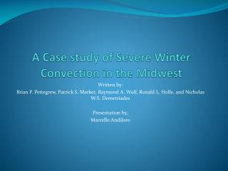 A Case study of Severe Winter Convection in the Midwest