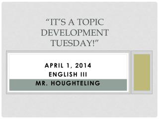 �It�s a Topic Development Tuesday!�