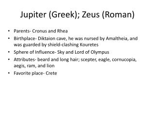 Jupiter (Greek); Zeus (Roman)