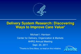 Delivery System Research: Discovering Ways to Improve Care Value*
