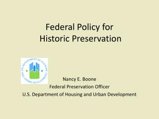 Federal Policy for  Historic Preservation