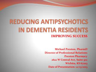 REDUCING ANTIPSYCHOTICS IN DEMENTIA RESIDENTS