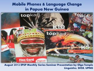 Mobile Phones & Language Change  in  Papua New  Guinea