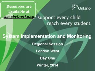 System Implementation and Monitoring Regional  Session London West Day One Winter, 2014