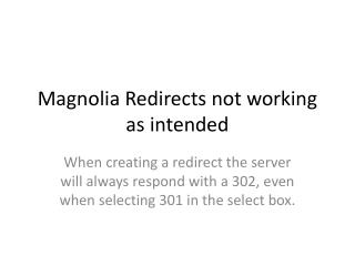 Magnolia Redirects not working as intended
