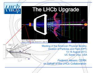 Federico Alessio ,  CERN on  behalf  of the LHCb Collaboration