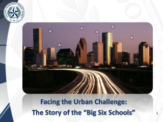 "F acing the Urban Challenge:  The Story of the ""Big Six Schools"""