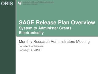 SAGE Release Plan Overview System to Administer Grants Electronically
