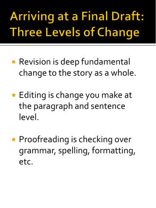 Arriving at a Final Draft: Three Levels of Change