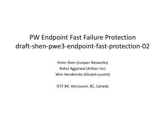PW Endpoint Fast  F ailure Protection draft-shen-pwe3-endpoint-fast-protection-02