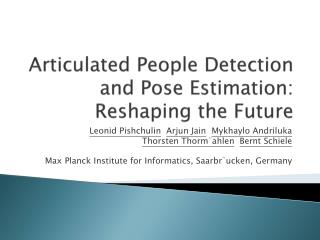 Articulated People Detection and Pose Estimation: Reshaping the Future