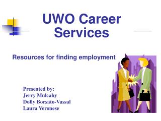 Resources for finding employment Presented by: