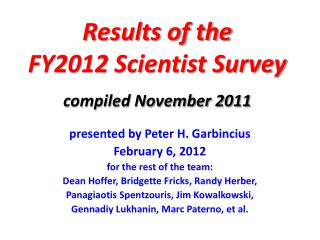 Results of the  FY2012 Scientist Survey compiled November 2011