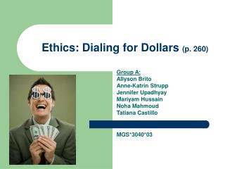Ethics: Dialing for Dollars p. 260