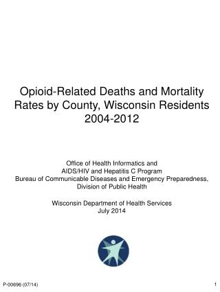 Opioid-Related Deaths and Mortality Rates by County, Wisconsin Residents 2004-2012