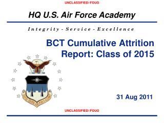 BCT Cumulative Attrition Report: Class of  2015