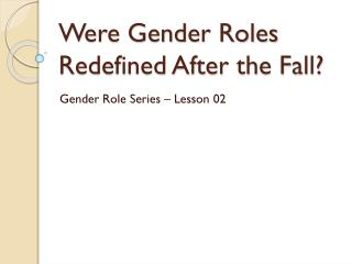 Were Gender Roles Redefined After the Fall?