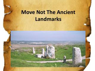 Move Not The Ancient Landmarks
