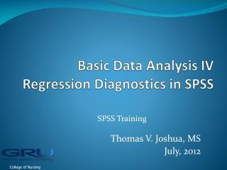 Basic Data Analysis IV  Regression Diagnostics in SPSS