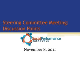 Steering Committee Meeting:  Discussion Points