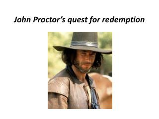 John Proctor's quest for redemption