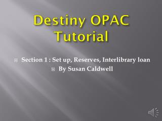 Destiny OPAC Tutorial