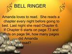 BELL RINGER  Amanda loves to read.  She reads a  chapter every night before going to  bed. Last night she read Chapter 6