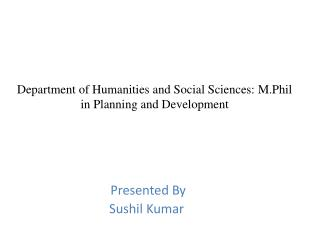 Department of Humanities and Social Sciences:  M.Phil  in Planning and Development