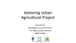 Kettering Urban Agricultural Project